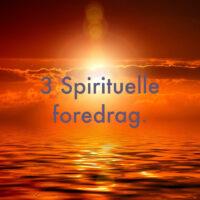 3 spirituelle foredrag